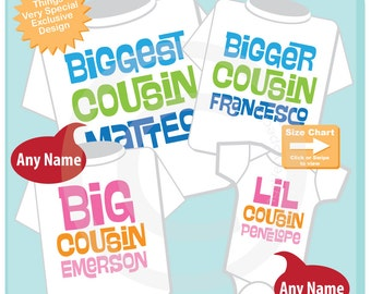 Set of Four Biggest Cousin, Bigger Cousin, Big Cousin and Little Cousin Tee Shirts or Onesies (04202015h)