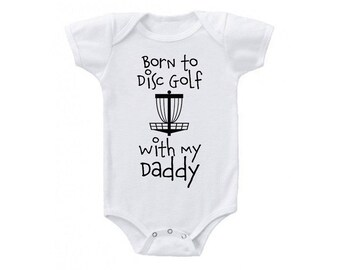 Born to Disc Golf With My Daddy Onesie, Disc Golf Onesie, Frisbee Golf Onesie, Frolf Onesie, Folf Onesie