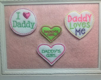 Daddy feltie, Daddy Loves Me, Daddy's  Girl, I Love Daddy, your choice