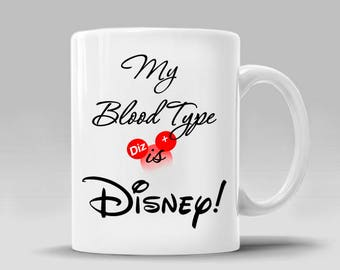 Disney Funny Mug Christmas Gift Ideas Holiday Shopping Disney Lover Fan Disney Addict Gifts for Her Him My Blood Type is_ 11 - 15 oz_384M