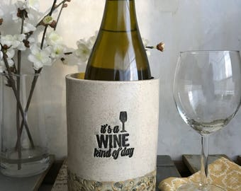 """Ceramic Wine Cooler - """"It's a Wine Kind of Day"""""""