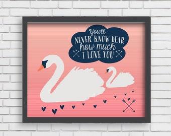 Home Decor Swan Nursery Wall Art - You'll Never Know Dear Art Print - 8x10