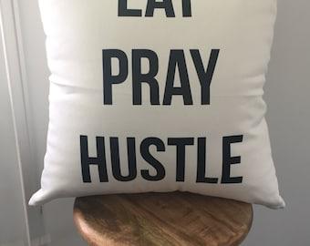 Eat Pray Hustle Pillow Cover