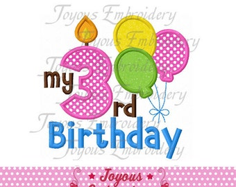 Instant Download My 3rd Birthday  With Balloons Applique Machine Embroidery Design NO:1478