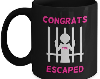 Farewell gift for coworker black Coffee mug tea cup Congrats you escaped Going away leaving work retired female women him her male MG1165