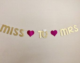 From Miss to Mrs Banner, Glitter Miss to Mrs Banner, Gold Miss to Mrs Banner, Bachelorette Party Banner, Bridal Shower, Glitter Banner