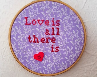 Valentines Gift. Love Is All Hoop Art.  Love Embroidery. 5 inch Hoop Art. Cross stitch Quote. Wedding Gift.  Home Décor.