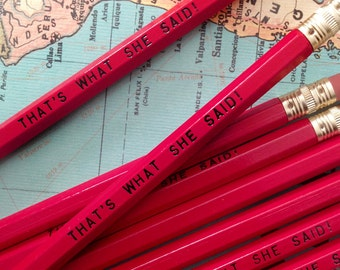 That's What She Said Engraved Pencil 6 Pack, red pencil set, Cool stocking gifts, funny stocking gift, tv show quotes,