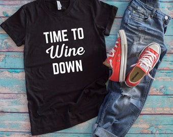 Wine Down Funny Quote T-Shirt, funny mom shirt, Funny women shirt, funny t shirts, graphics tee, house t-shirt, gift