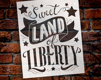 Sweet Land of Liberty Stencil - 2 Part - by StudioR12 | Reusable Mylar Template | Use to Paint Wood Signs - Patriotic Signs - SELECT SIZE