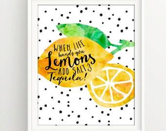 "When life Hands You Lemons / Salt Tequila / Kitchen / Inspirational / 8"" x 10"" print"