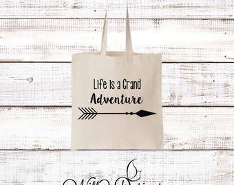 Life is a Grand Adventure Tote