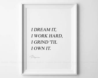 Beyonce print etsy i dream it i work hard i grind til i own it printable stopboris Choice Image