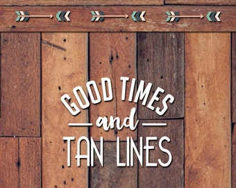 Good Times and Tan Lines Decal | Yeti Decal | Yeti Sticker | Tumbler Decal | Car Decal | Vinyl Decal