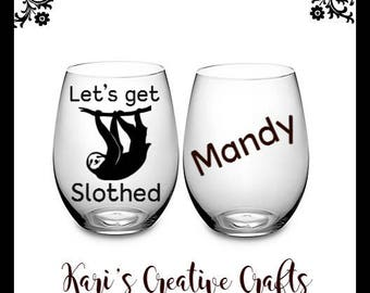 Sloth wine glass, comical wine glass, sloth, Let's get slothed, sloth lover, personalized wine glass, funny wine glass