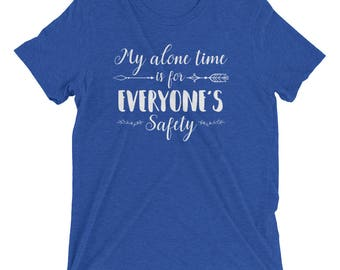 Funny Introverts Shirt My Alone Time is for Everyone's Safety Tshirt