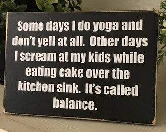 Mom Yoga/Gifts for Yoga mom/home decor yoga/funny yoga/Mothers Day gifts from husband/primitive shelf sitter for mom/funny mom quotes/signs