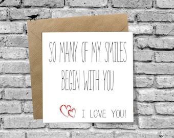 So many of my smiles begin with you Greetings Card for Birthday Christmas Valentines Day Anniversary Love Boyfriend Girlfriend Husband Wife