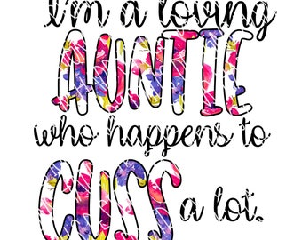 loving auntie that happens to cuss png instant download, mama Design/ designs sublimation