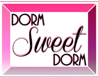 Dorm Sweet Dorm Print, Dorm Decor