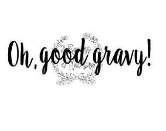Good Gravy Southern girl fun svg automatic download