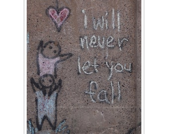 Never Let You Fall Graffiti Photograph