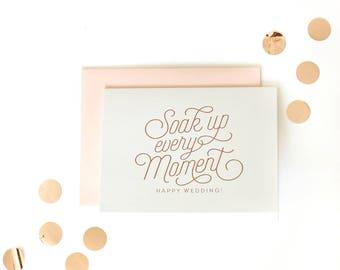 Soak up every moment - Wedding Rose Gold & Blush Foil Wedding / Engagement congratulations card