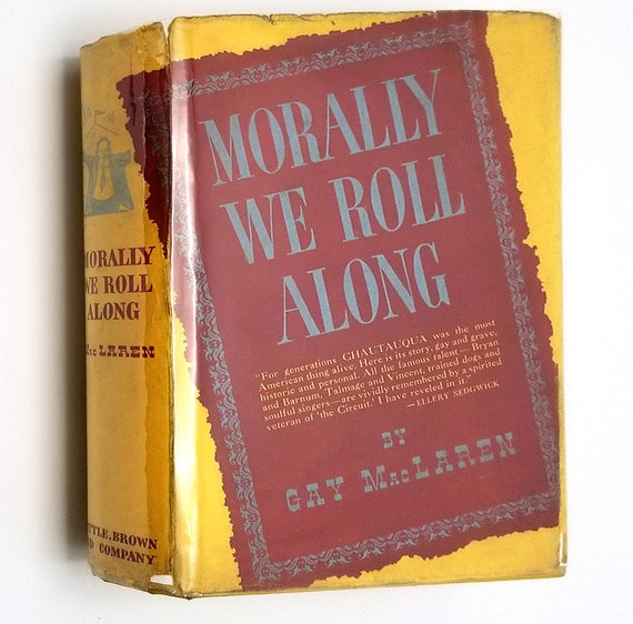 Morally We Roll Along by Gay MacLaren 1938 1st Edition Hardcover HC w/ Dust Jacket DJ - Little, Brown & Co. - Chautauqua History