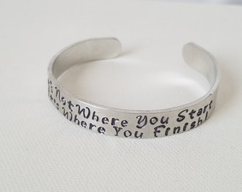 Custom Hand Stamped Jewelry Cuff Inspirational Quote It's Not Where You Start It's Where You Finish! Mantra Aluminum Silver Metal