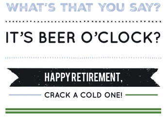 Retirement, Congratulations, BEER O'CLOCK Card - Digital Download or Print