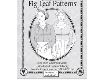 Fig Leaf Patterns® 219,  Plain Short Gown & Lined Short Gown with Collar, late 18th c - early 19th c,  Size 18-28