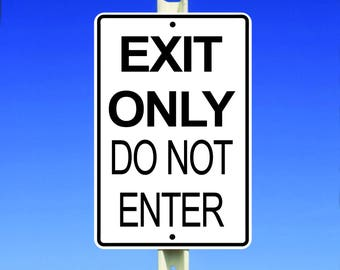 Exit Only Aluminum Sign
