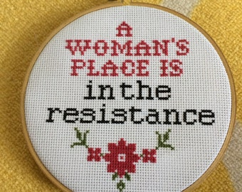 A Woman's Place is in the Resistance Cross Stitch
