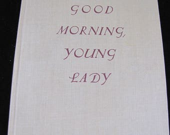 Good Morning Young Lady, hardback, 1953