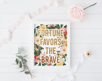 """PRINTABLE Art """"Fortune Favors The Brave"""" Typography Art Print Floral Art Print Floral Wall Print Motivational Quote Nursery wall art"""