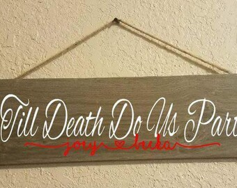 Valentines Day wall plaque Til Death Do Us Part customized wall slate sign with rope Wedding, Birthday Gift free shipping