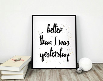 """Typography Art """"Better Than I Was""""  Printable Inspirational Sign Black White Home Decor Wall Decor Quote Handlettering Poster Dorm Decor"""