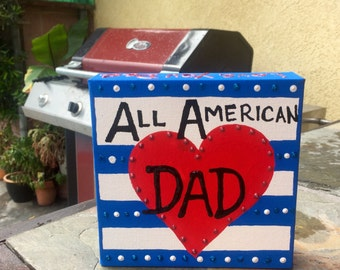 All American Dad Custom Hand Painted on 6x6 Canvas