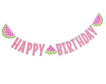 Watermelon Happy Birthday Banner - Watermelon Party - Watermelon Birthday Decorations - Watermelon Banner - Watermelon Summer Banner
