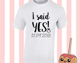 I said yes ring fiancé date personalised  t shirt tee top Fun Tumblr Hipster Kpop 90s boy girl Grunge Kawaii Designer Harajuku 20+ COLOUR