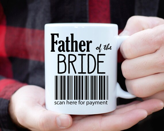 Father of The Bride Mug, Scan Here For Payment, Father of The Bride Gift, Parents Thank You Gift, Parents Wedding Mug, Parents Wedding