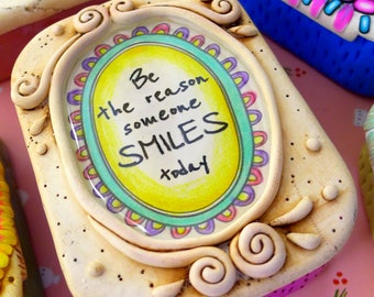 BE the reason someone smiles today. Custom tin