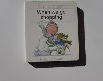 Vintage (1990s) children's board book, 'When we go shopping' by Nick Butterworth (Collins baby and toddler)