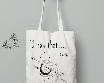 I saw that karma tote bag, Karma quote, karma print, couples gift funny, shopping bag, gift for her, yoga tote bag, printed tote bag, totes