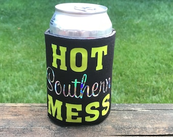 SALE** Black Hot Southern Mess Neoprene Can Cooler,  Can Holder