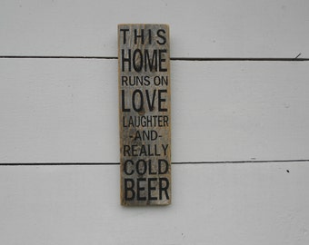 This Home Runs on Love Laughter and Really Cold Beer Sign, Game Room Sign, Beer Sign, Man Cave Sign, Fathers Day