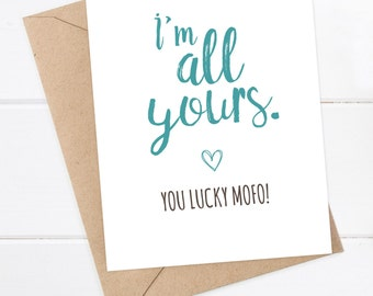 Funny Boyfriend Card - Funny Cards, Girlfriend Quirky Greeting Card - Funny birthday card - I'm all Yours. You are one lucky mofo