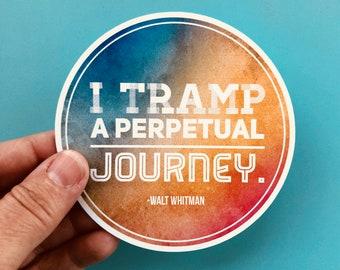 I tramp a perpetual journey Walt Whitman quote vinyl sticker