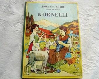 "1950 French Vintage child book .""Kornelli"" ,  , Johanna Spyri"