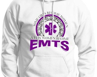 A Few Women Become an EMT Hoodie Sweatshirt  18500 - OC-550